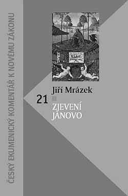 Jiří Mrázek, Zjevení Janovo