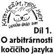 1) O arbitrárnosti kočičího jazyka